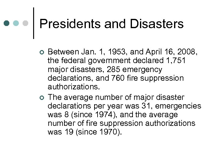 Presidents and Disasters ¢ ¢ Between Jan. 1, 1953, and April 16, 2008, the