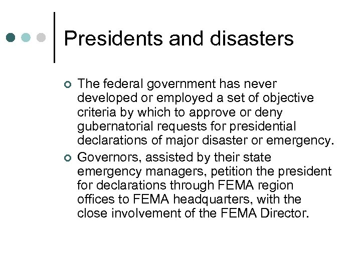 Presidents and disasters ¢ ¢ The federal government has never developed or employed a