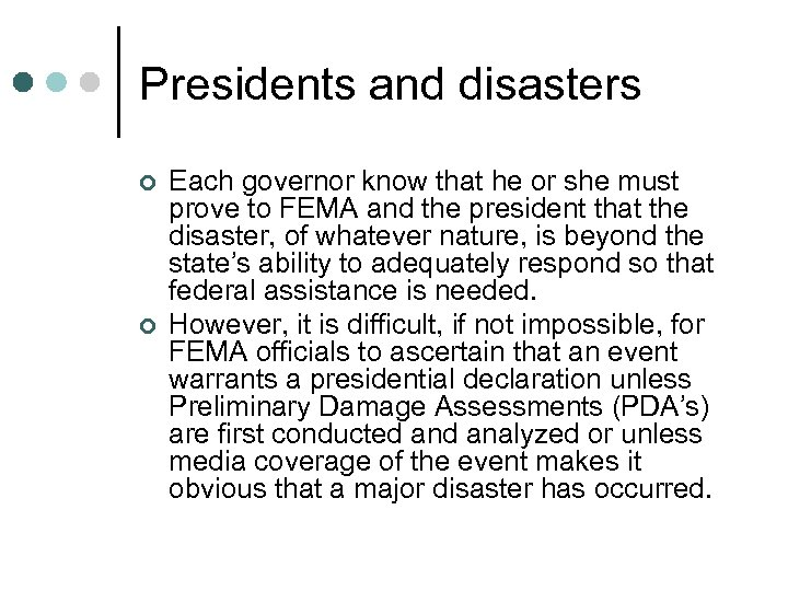 Presidents and disasters ¢ ¢ Each governor know that he or she must prove