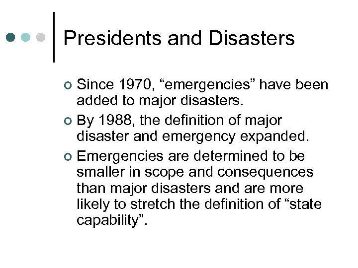"""Presidents and Disasters Since 1970, """"emergencies"""" have been added to major disasters. ¢ By"""