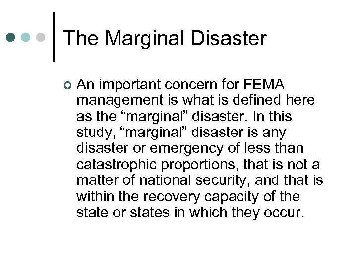 The Marginal Disaster ¢ An important concern for FEMA management is what is defined