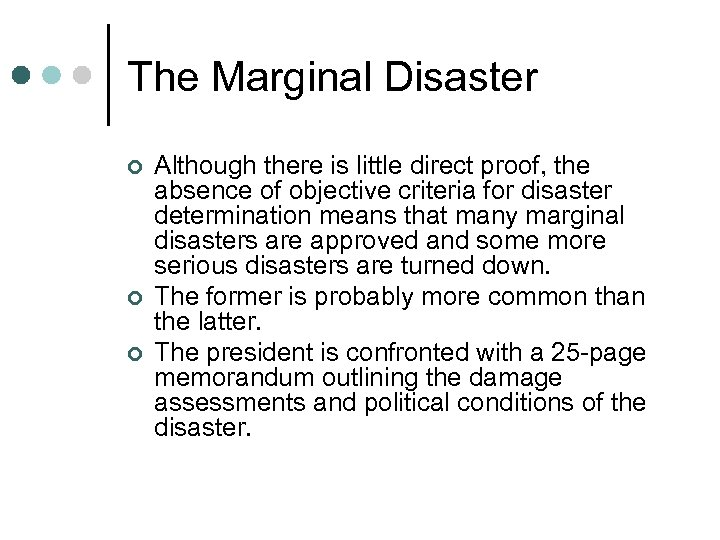The Marginal Disaster ¢ ¢ ¢ Although there is little direct proof, the absence