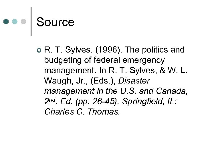 Source ¢ R. T. Sylves. (1996). The politics and budgeting of federal emergency management.