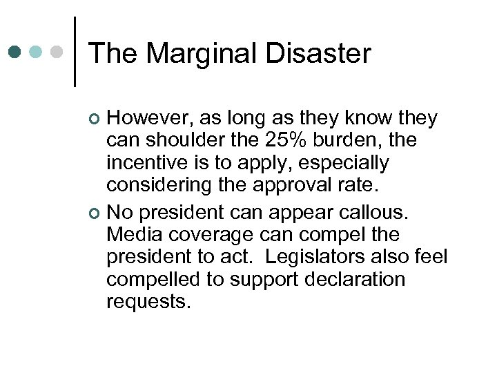 The Marginal Disaster However, as long as they know they can shoulder the 25%