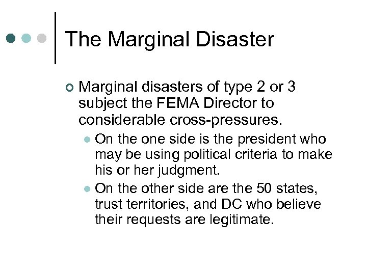 The Marginal Disaster ¢ Marginal disasters of type 2 or 3 subject the FEMA