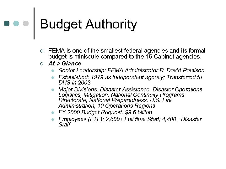 Budget Authority ¢ ¢ FEMA is one of the smallest federal agencies and its