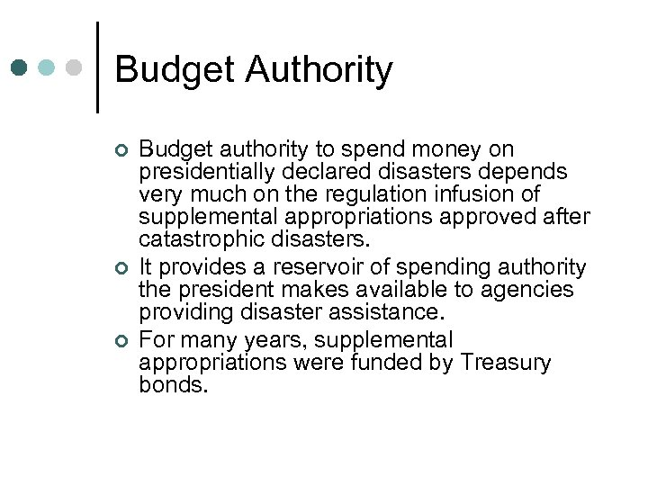 Budget Authority ¢ ¢ ¢ Budget authority to spend money on presidentially declared disasters
