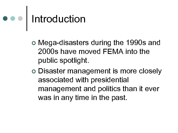 Introduction Mega-disasters during the 1990 s and 2000 s have moved FEMA into the