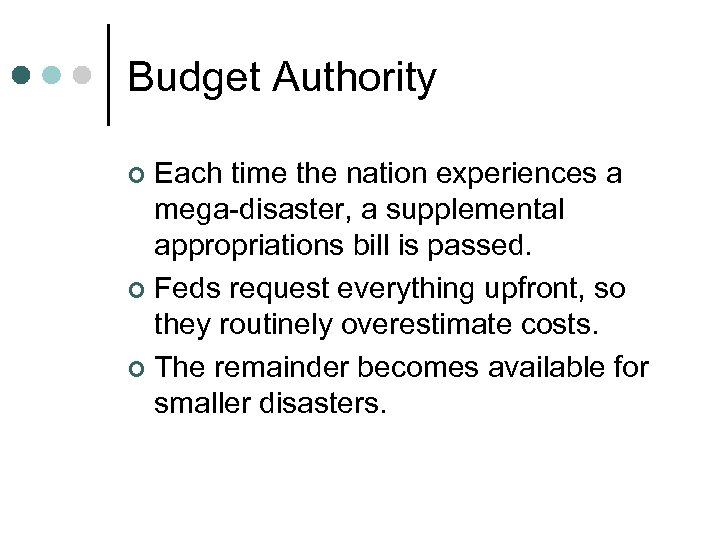 Budget Authority Each time the nation experiences a mega-disaster, a supplemental appropriations bill is
