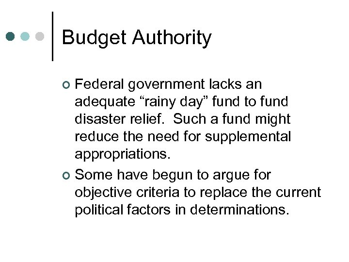 """Budget Authority Federal government lacks an adequate """"rainy day"""" fund to fund disaster relief."""