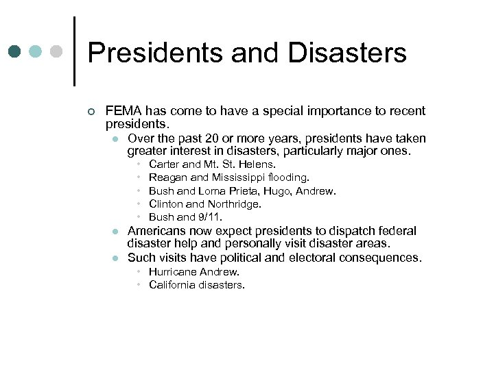 Presidents and Disasters ¢ FEMA has come to have a special importance to recent