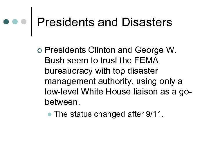 Presidents and Disasters ¢ Presidents Clinton and George W. Bush seem to trust the