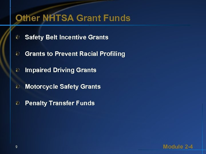 Other NHTSA Grant Funds Safety Belt Incentive Grants to Prevent Racial Profiling Impaired Driving