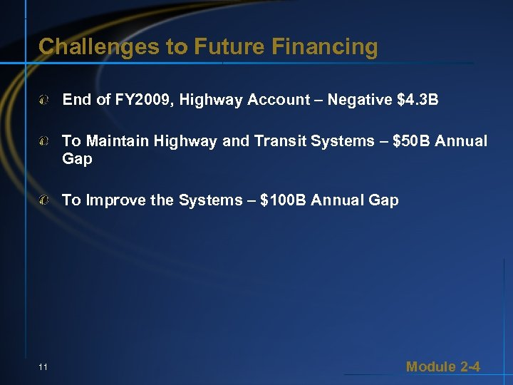 Challenges to Future Financing End of FY 2009, Highway Account – Negative $4. 3