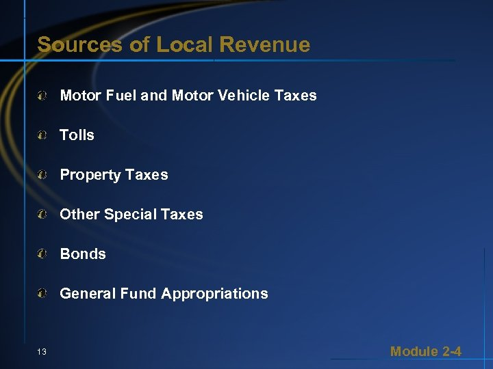 Sources of Local Revenue Motor Fuel and Motor Vehicle Taxes Tolls Property Taxes Other