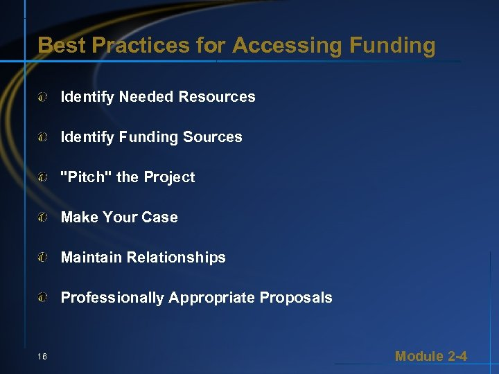 Best Practices for Accessing Funding Identify Needed Resources Identify Funding Sources