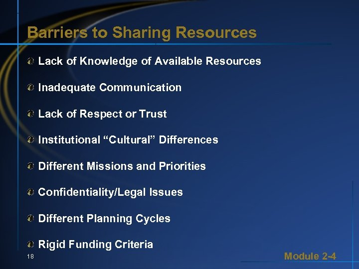 Barriers to Sharing Resources Lack of Knowledge of Available Resources Inadequate Communication Lack of