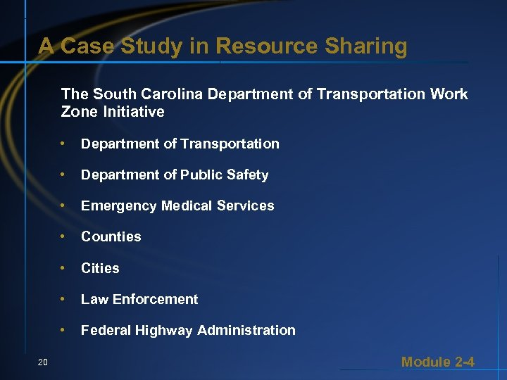 A Case Study in Resource Sharing The South Carolina Department of Transportation Work Zone