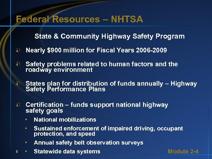 Federal Resources – NHTSA State & Community Highway Safety Program Nearly $900 million for