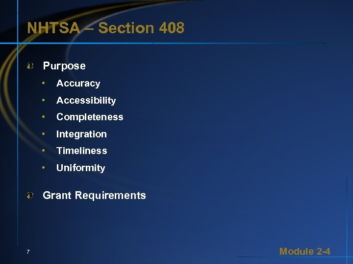 NHTSA – Section 408 Purpose • Accuracy • Accessibility • Completeness • Integration •