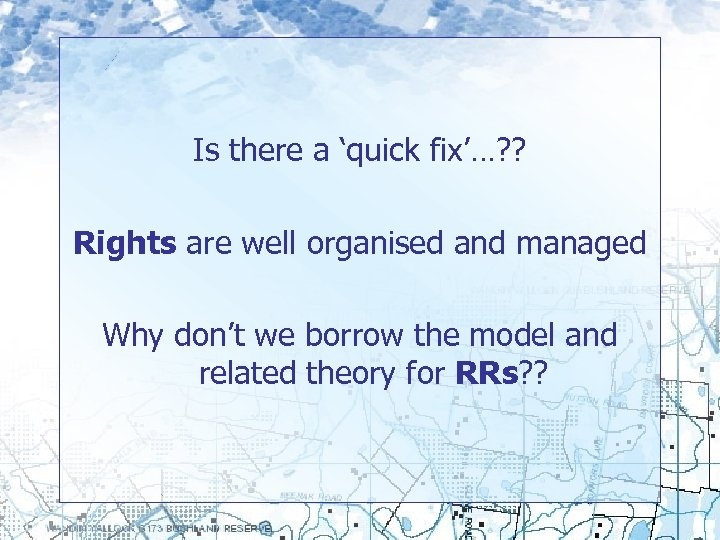 Is there a 'quick fix'…? ? Rights are well organised and managed Why don't