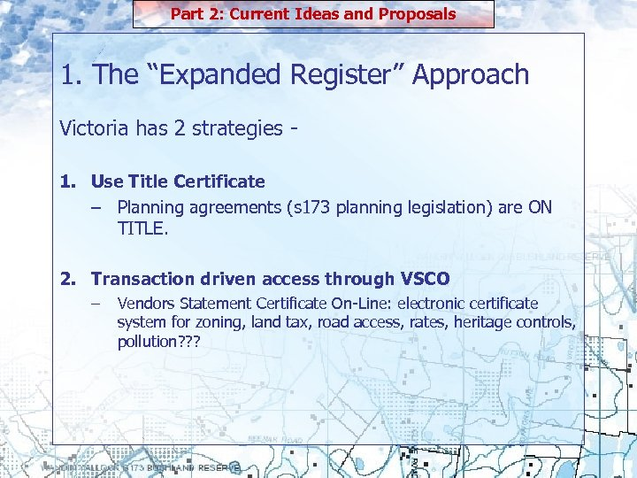"""Part 2: Current Ideas and Proposals 1. The """"Expanded Register"""" Approach Victoria has 2"""