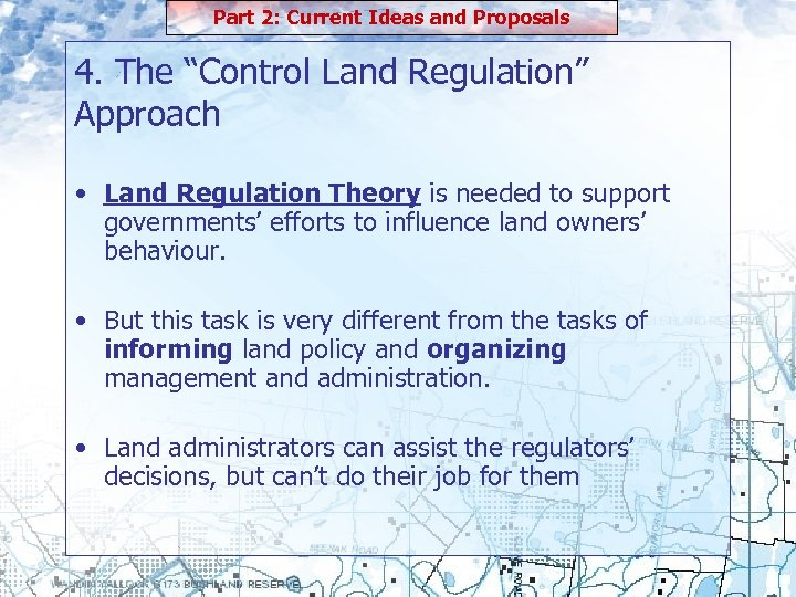 """Part 2: Current Ideas and Proposals 4. The """"Control Land Regulation"""" Approach • Land"""