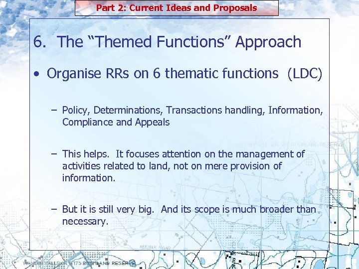 """Part 2: Current Ideas and Proposals 6. The """"Themed Functions"""" Approach • Organise RRs"""
