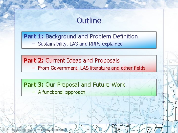 Outline Part 1: Background and Problem Definition – Sustainability, LAS and RRRs explained Part