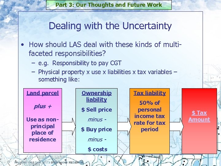 Part 3: Our Thoughts and Future Work Dealing with the Uncertainty • How should