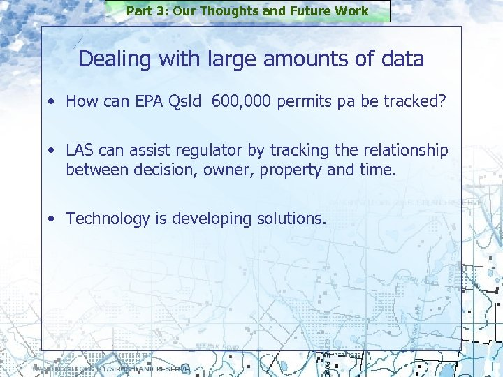 Part 3: Our Thoughts and Future Work Dealing with large amounts of data •