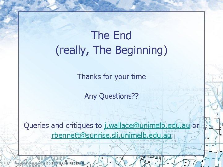 The End (really, The Beginning) Thanks for your time Any Questions? ? Queries and