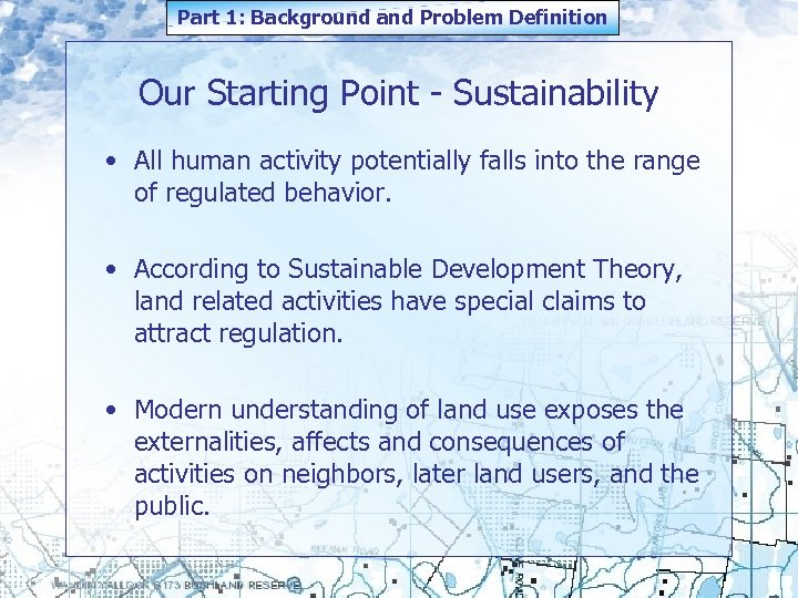 Part 1: Background and Problem Definition Our Starting Point - Sustainability • All human