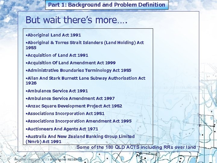 Part 1: Background and Problem Definition But wait there's more…. • Aboriginal Land Act