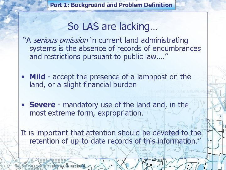 """Part 1: Background and Problem Definition So LAS are lacking… """"A serious omission in"""