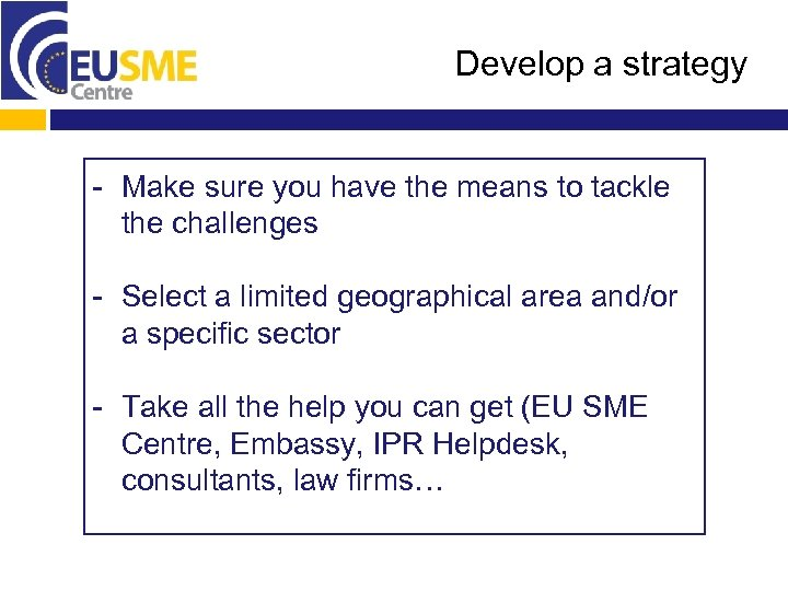 Develop a strategy - Make sure you have the means to tackle the challenges