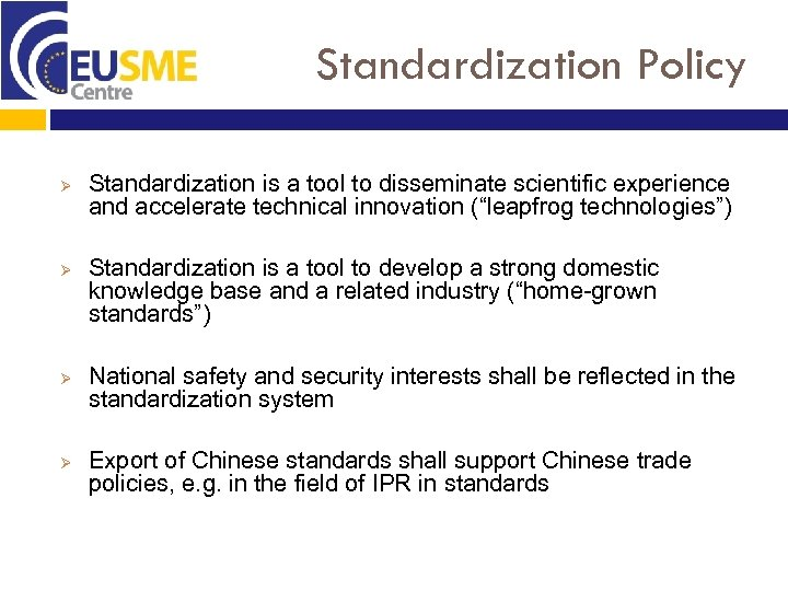 Standardization Policy Ø Ø Standardization is a tool to disseminate scientific experience and accelerate