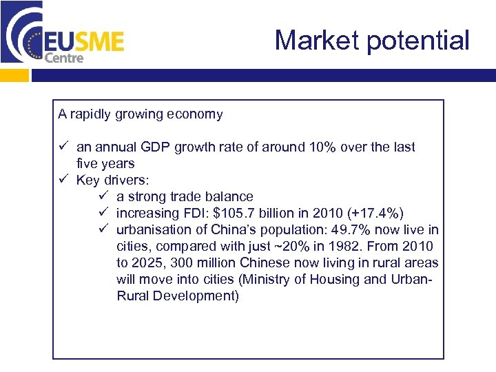 Market potential A rapidly growing economy ü an annual GDP growth rate of around