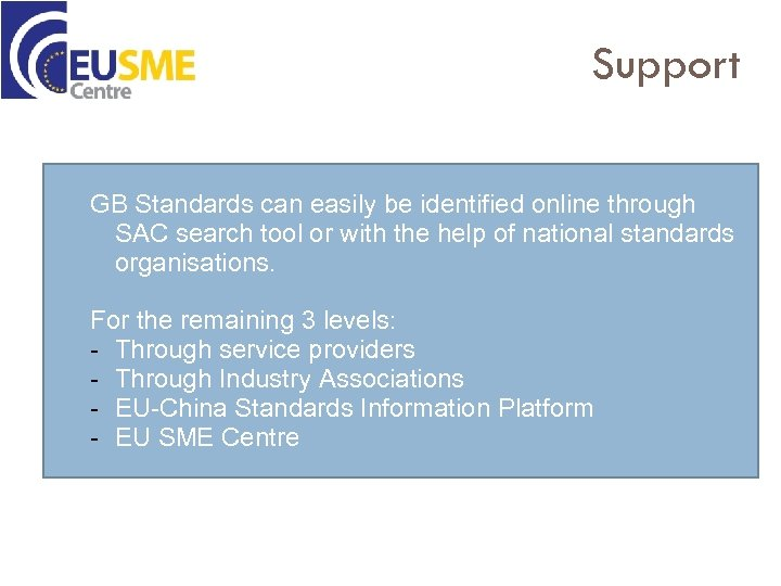 Support GB Standards can easily be identified online through SAC search tool or with
