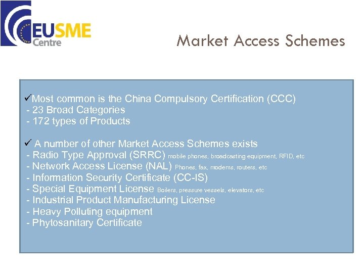 Market Access Schemes üMost common is the China Compulsory Certification (CCC) - 23 Broad