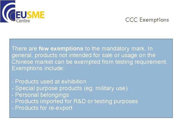 CCC Exemptions There are few exemptions to the mandatory mark. In general, products not