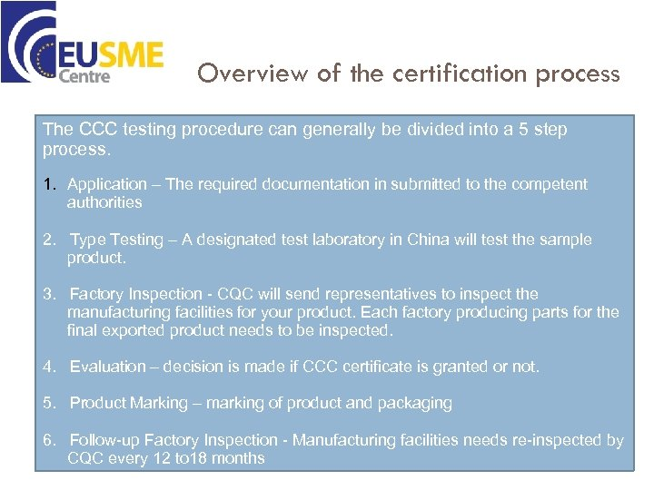 Overview of the certification process The CCC testing procedure can generally be divided into