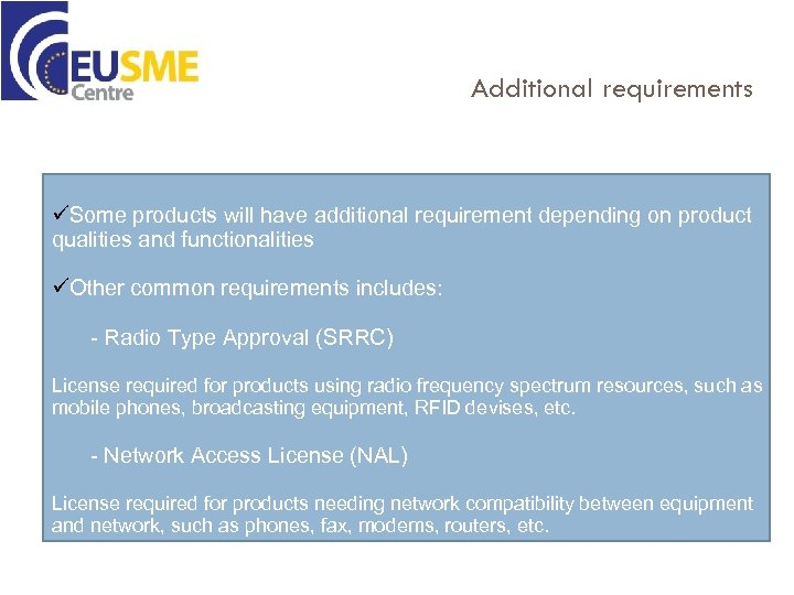 Additional requirements üSome products will have additional requirement depending on product qualities and functionalities
