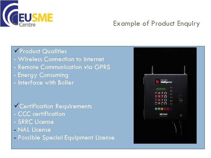 Example of Product Enquiry üProduct Qualities - Wireless Connection to internet - Remote Communication
