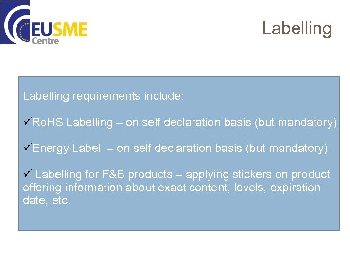 Labelling requirements include: üRo. HS Labelling – on self declaration basis (but mandatory) üEnergy