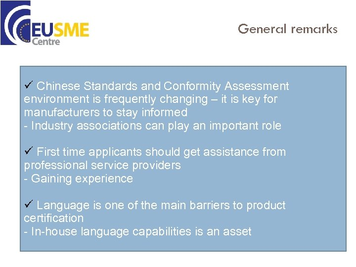 General remarks ü Chinese Standards and Conformity Assessment environment is frequently changing – it