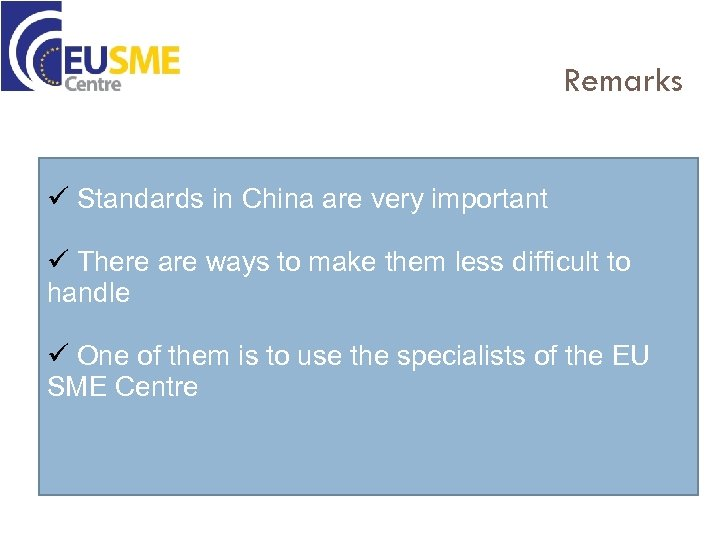 Remarks ü Standards in China are very important ü There are ways to make