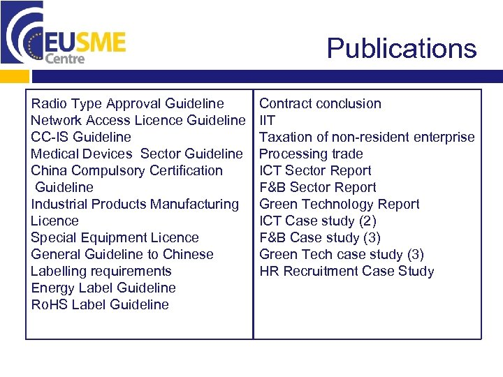 Publications Radio Type Approval Guideline Network Access Licence Guideline CC-IS Guideline Medical Devices Sector