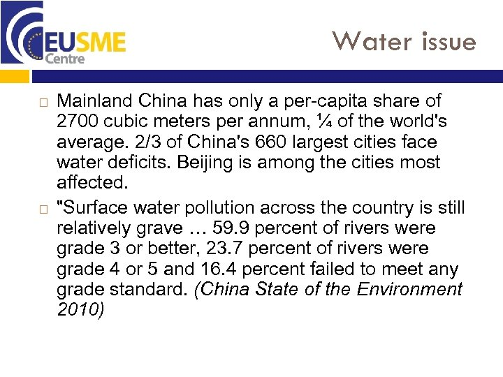 Water issue Mainland China has only a per-capita share of 2700 cubic meters per