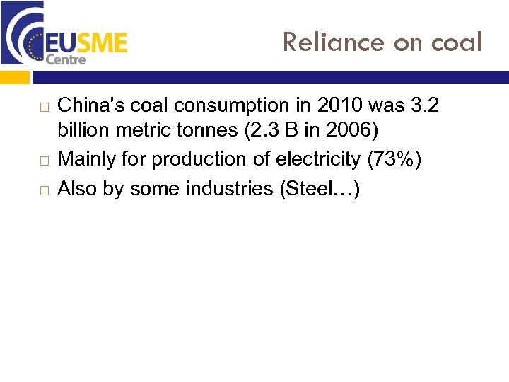 Reliance on coal China's coal consumption in 2010 was 3. 2 billion metric tonnes